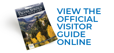 Get a copy of the Pagosa Springs Official Visitor Guide